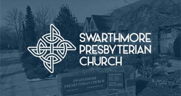 Swarthmore Presbyterian Church – Striving to be the Body of